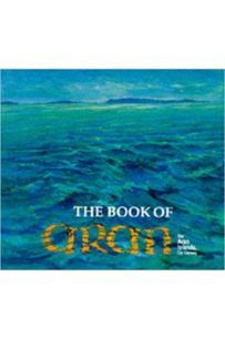 The Book of the Aran: The Aran Islands, Co Galway