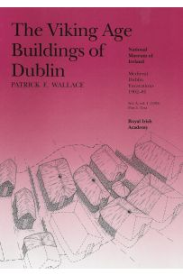 The Viking Age Buildings of Dublin -2 Tomes: Viking Age Buildings of Dublin Series A, v. 1, Part One (Text) and Part Two (Illustrations)