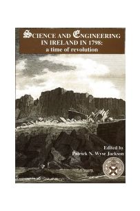 Science and Engineering in Ireland in 1798: A Time of Revolution