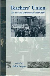 Teachers' Union : The TUI and its forerunners 1899-1994