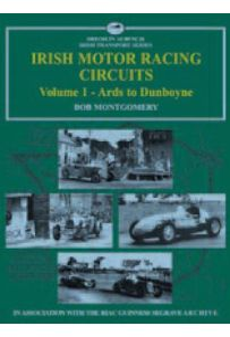 Irish Motor Racing Circuits - Volume 1 - Ards to Dunboyne
