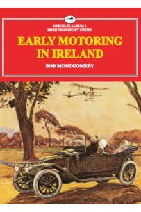 Early Motoring In Ireland (New Edition)