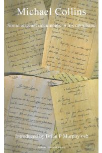 Michael Collins: Some Original Documents in His Own Hand