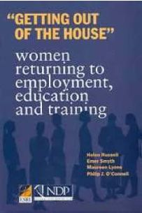 Getting Out of the House : Women Returning to Employment, Education and Training