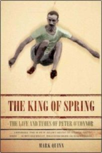 The King of Spring: The Life and Times of Peter O'Connor