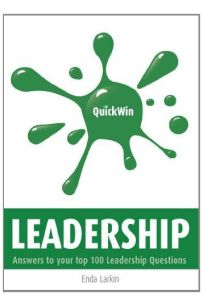 Quick Win Leadership: Answers to Your Top 100 Leadership Questions