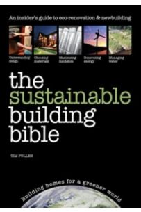 The Sustainable Building Bible : Building Homes for a Greener World