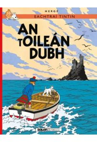Tintin : An tOilean Dubh - The Black Eye (Tintin i nGaeilge : Tintin in Irish)