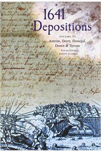 1641 Despositions: Antrim, Derry, Donegal, Down & Tyrone (Volume3)
