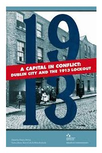 A Capital In Conflict: Dublin City and The 1913 Lockout