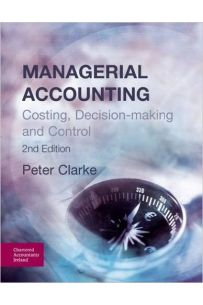 Managerial Accounting: Costing, Decision-making and Control 2nd Edition