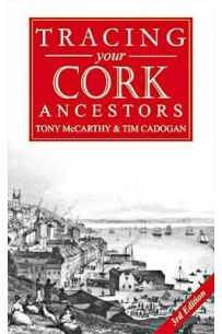 Tracing your Cork Ancestors, 3rd Edition