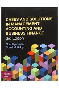 Cases and Solutions in Management Accounting and Business Finance