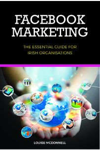 Facebook Marketing: The Essential Guide for Irish Organisations