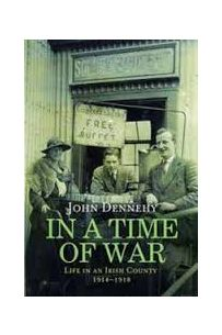 In a Time of War: Tipperary 1914-1918