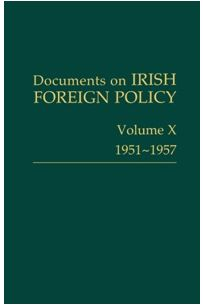 Documents on Irish Foreign Policy: v. 10: 1951-57