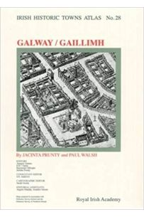 Galway Historic Town Atlas (NO 28)