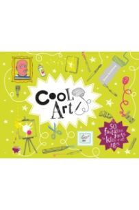 Cool Art : 50 fantastic facts for kids of all ages