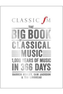 The Big Book of Classical Music : 1000 Years of Classical Music in 366 Days