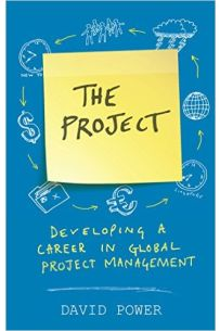 The Project : Developing a Career in Global Project Management