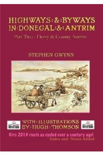 Highways and Byways in Donegal and Antrim: Part Two, Derry and County Antrim