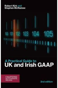 A Practical Guide to New UK and Irish GAAP