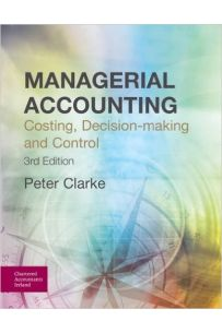 Managerial Accounting: Costing, Decision-Making and Control