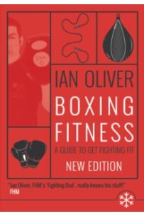 Boxing Fitness : A guide to get fighting fit