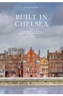 Built in Chelsea : Three Centuries of Living Architecture and Townscape