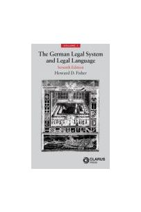 The German Legal System and Legal language Volume 1
