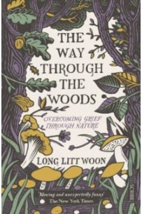 The Way Through the Woods : overcoming grief through nature