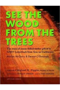 See The Wood From The Trees: The story of storm-felled timber gifted to GMIT Letterfrack from Aras an Uachtarain
