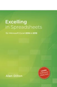 Excelling in Spreadsheets; for Excel 2016 & 2019
