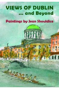 Views of Dublin and Beyond : Paintings by Jean Shouldice