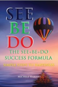 The See+be+do Success Formula : Simple Steps to Happiness