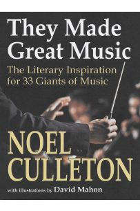 They Made Great Music : The Literary Inspiration for 33 Giants of Music