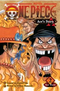 One Piece: Ace's Story, Vol. 2 : New World : 2