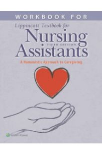 Workbook for Lippincott Textbook for Nursing Assistants : A Humanistic Approach to Caregiving