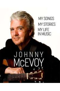 Johnny McEvoy - My Songs, My Stories, My Life In Music