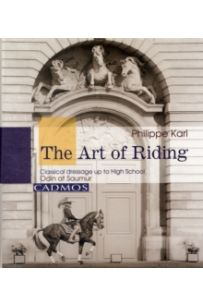Art of Riding : Classical Dressage to High School
