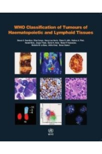WHO Classification of Tumours of Haematopoietic and Lymphoid Tissues : Vol. 2 : 2 (4th edition Revised)