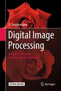 Digital Image Processing : A Signal Processing and Algorithmic Approach