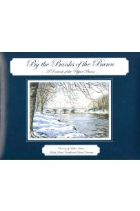 By the Banks of the Bann: A Portrait of the Upper Bann
