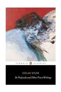 Oscar Wilde: De Profundis and Other Prison Writings