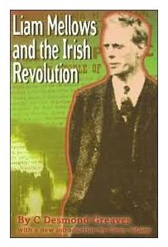 Liam Mellows And The Irish Revolution