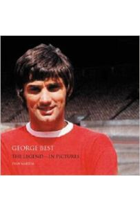 George Best: The Legend in Pictures