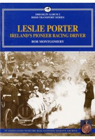 Leslie Porter: Ireland's Pioneer Racing Driver