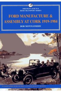 Ford Manufacture And Assembly At Cork 1919-1984