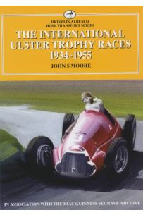 The International Ulster Trophy Races 1934-1955