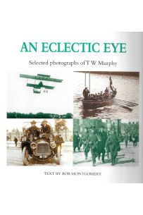 An Eclectic Eye: Selected Photographs of T.W.Murphy